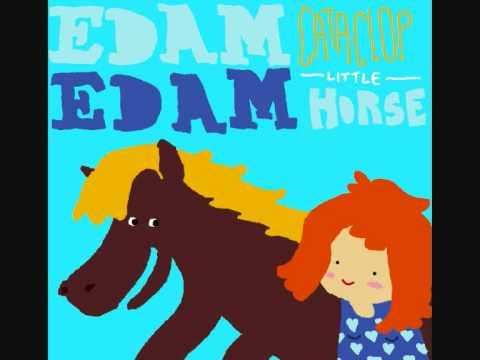 Edam Edam - Day 15 - Cataclop Little Horse