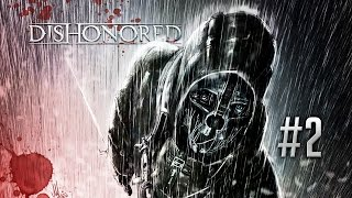 Mientras me ducho no! - [Dishonored Let's Play] - Ep. 2