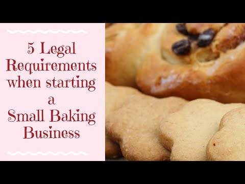5 Legal Requirements for starting a Small Baking business
