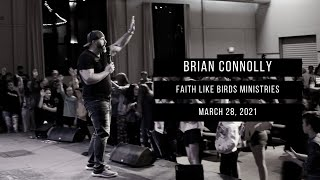 Were Not Our Hearts Burning... | Brian Connolly of Faith Like Birds Ministries | 03.28.2021