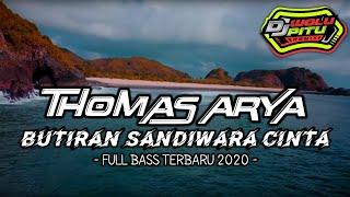 Download DJ BUTIRAN SANDIWARA CINTA - THOMAS ARYA - FULL BASS