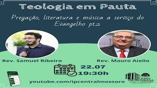 #015 - Pregação, Literatura e música a serviço do Evangelho (Rev. Mauro Aiello) - Parte 2