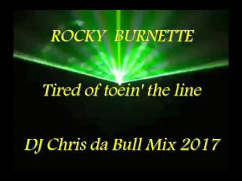 Rocky Burnette - Tired of toein' the line (DJ Chris da Bull Mix 2017)