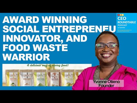 Download S1E40 Award winning Social Entrepreneur Innovator. Food waste warrior (Kenya)