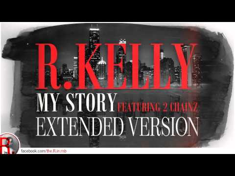 R.Kelly feat. 2 Chainz - My Story (extended version)