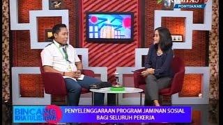 """Bincang Khatulistiwa 25 Mei """"BPJS Ketenagakerjaan"""" - Kompas TV Pontianak"""
