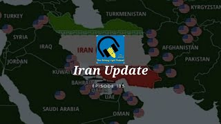 Iran Update | The Shining Light Podcast #103