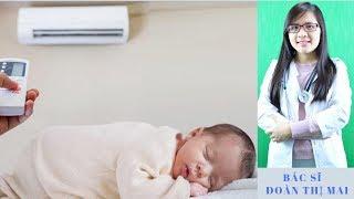 Có Nên Cho Trẻ Sơ Sinh Nằm Điều Hòa? | Bác sĩ Đoàn Thị Mai