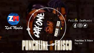 Punchline X Frisco - Day One [Official Audio]    ZedMusic    Zambian Music Videos 2019