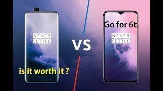 Oneplus 7 vs Oneplus 7 Pro I Is 6T better ?