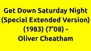 Get Down Saturday Night (Special Extended Version) - Oliver Cheatham | 80s Club Mixes | 80s Club Mix