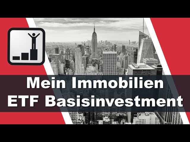Immobilien ETF  🏡 Mein Basisinvestment