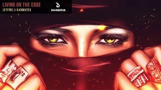 JETFIRE & Karmatek - Living On The Edge (Official Audio)