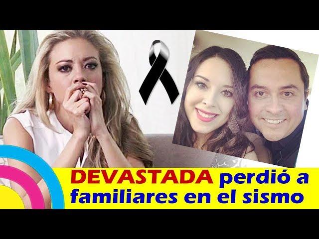 Fernanda Castillo DEVASTADA / PERDIÓ a sus FAMILIARES en el SISMO 7.1