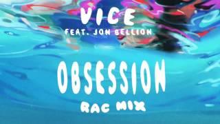 VICE - Obsession feat. Jon Bellion (RAC Mix)