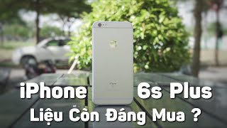 Đánh giá iPhone 6s Plus sau 3 năm (iPhone 6s Plus Review in 2018)