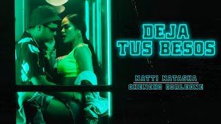 Natti Natasha x Chencho Corleone - Deja Tus Besos (Remix) 💋