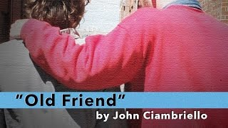 Old Friend by John Ciambriello - Acoustic Version with Lyrics