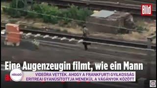 Videóra vették, ahogy a frankfurti gyilkosság eritreai gyanúsítottja menekül a vágányok között