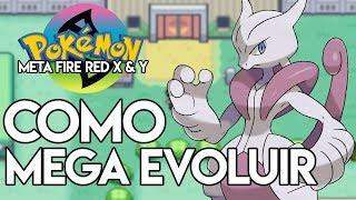 COMO MEGA EVOLUIR POKÉMON META FIRE RED X & Y (HOW TO MEGA EVOLVE) +DOWNLOAD (GBA)