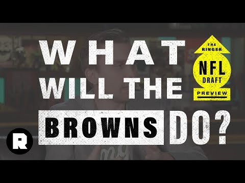 What Will The Browns Do? | 2018 NFL Draft Preview | The Ringer
