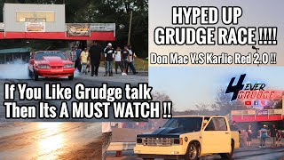 THE MOST HYPED GRUDGE RACE ! | KARLIE RED MUSTANG VS DON MAC S10! IF YOU LIKE SMACK TALKING ENJOY !!