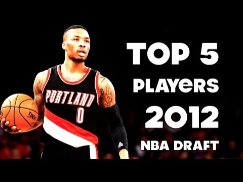 TOP 5 PLAYERS from the 2012 NBA DRAFT! (Highlights) SURPRISINGLY LOADED!