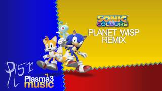 Planet Wisp Remix - Sonic Colors / Generations (Plasma3Music & Pl511)