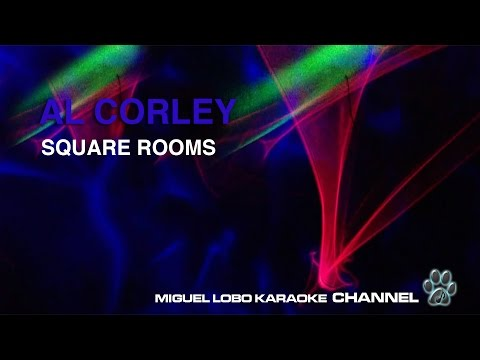 AL CORLEY - SQUARE ROOMS - Karaoke Channel Miguel Lobo