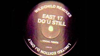 East 17 - Do U Still (Wildchild Dub)