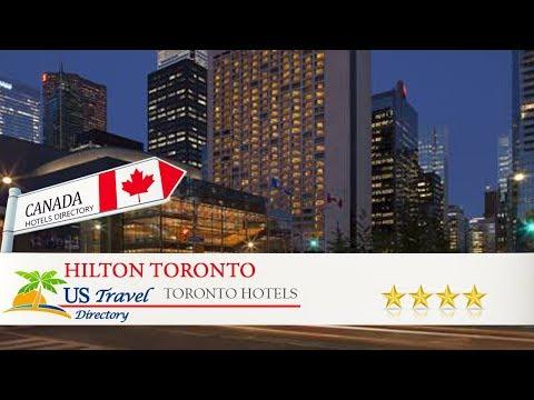 Hilton Toronto - Toronto Hotels, Canada