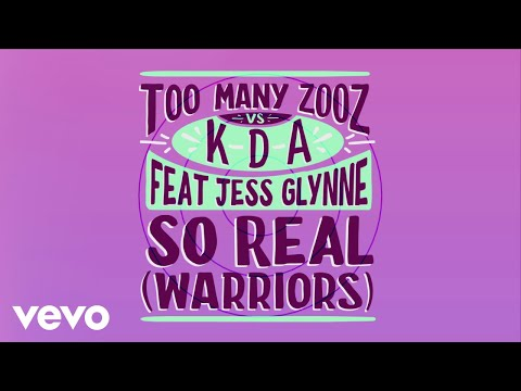 Too Many Zooz, KDA - So Real (Warriors) (Lyric Video) ft. Jess Glynne