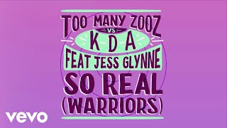 Too Many Zooz, KDA - So Real (Warriors) (Lyric Video) ft. Jess Glynne
