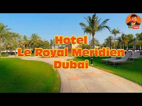 Le Royal Meridien Beach, Dubai Marine 4K