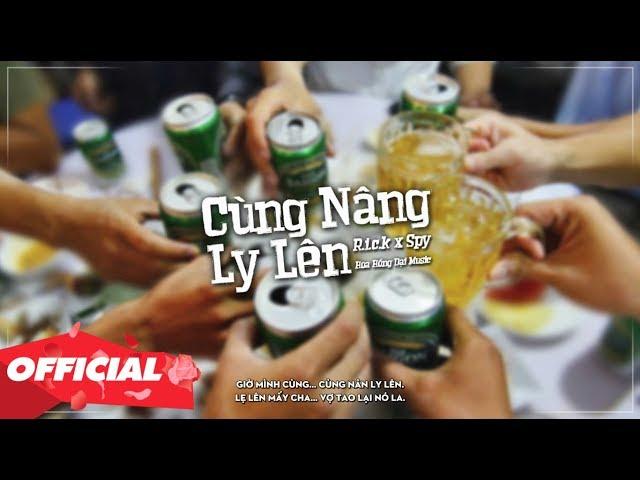 CÙNG NÂNG LY LÊN - R.I.C.K  X SPY (OFFICIAL LYRIC VIDEO)
