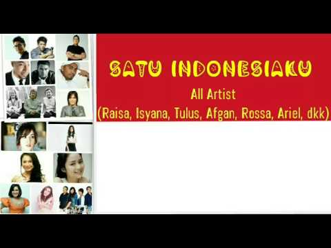 Satu Indonesiaku ( All Artist: Raisa, Isyana Sarasvati, Tulus, Afgan, Rossa, Judika Dkk) Video Lirik
