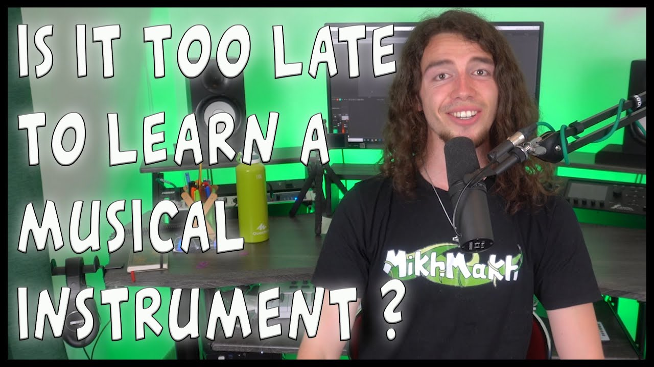 Is It Too Late To Learn A Musical Instrument ? - Professor Antoine #11