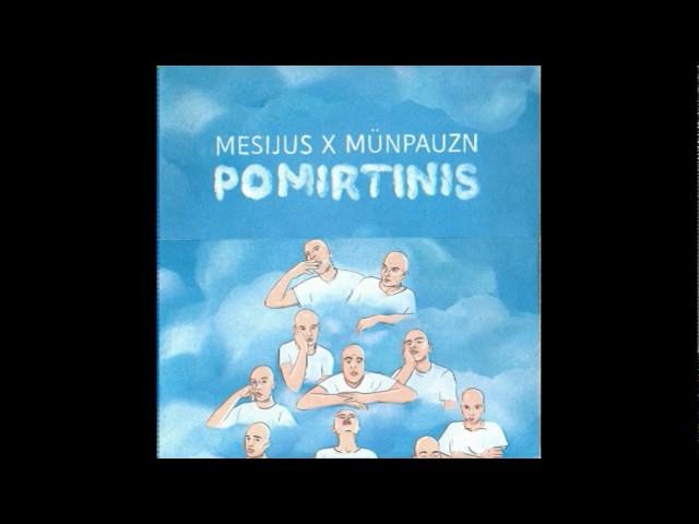 Mesijus x Münpauzn - Jie Išskrido ? Kosmos?