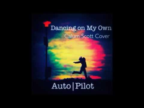 Calum Scott- Dancing On My Own (Cover)