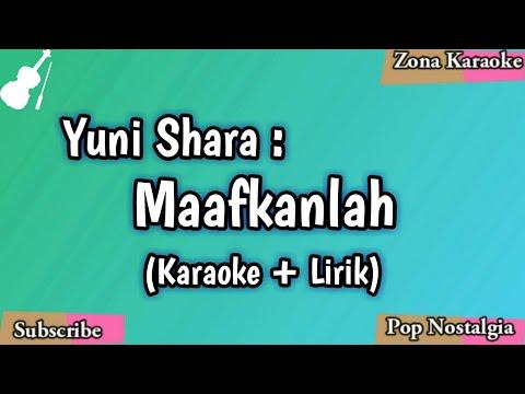 KARAOKE MAAFKANLAH (YUNI SHARA)