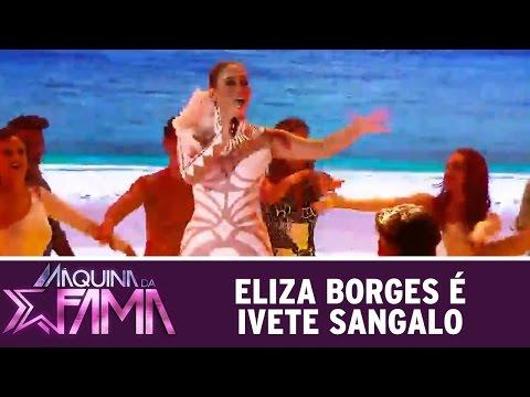 Máquina da Fama (02/05/16) Eliza Borges é Ivete Sangalo