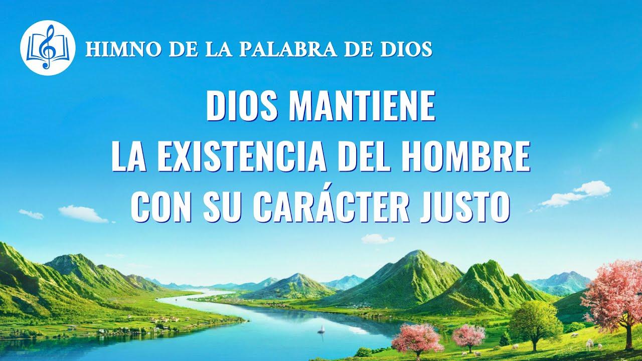 Canción cristiana   Dios mantiene la existencia del hombre con Su carácter justo