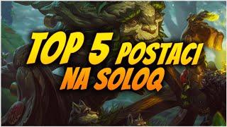 TOP 5 POSTACI NA SOLOQ