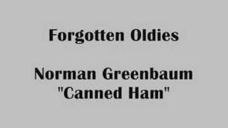 Watch Norman Greenbaum Canned Ham video