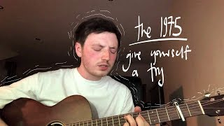 the 1975 - give yourself a try cover by lewis watson x