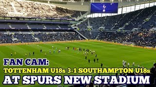 FAN CAM: Tottenham U18s 3-1 Southampton U18s: First Test Event at Tottenham's New Stadium