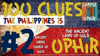 100 Clues #2: Philippines Is The Ancient Land of Gold: Gold Found - Ophir, Sheba, Tarshish. Edited.