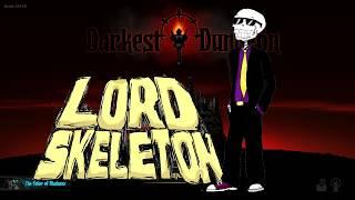 Lord Skeleton: Livestream: Darkest Dungeon (26.7.2018)