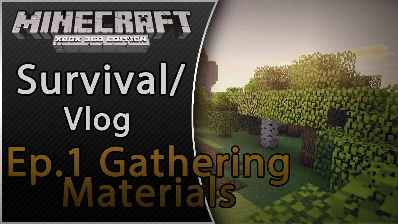 Video - Minecraft (Xbox 360) Survival Vlog Ep 1 Gathering Materials