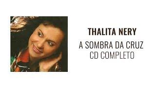 A SOMBRA DA CRUZ - THALITA NERY (CD COMPLETO)